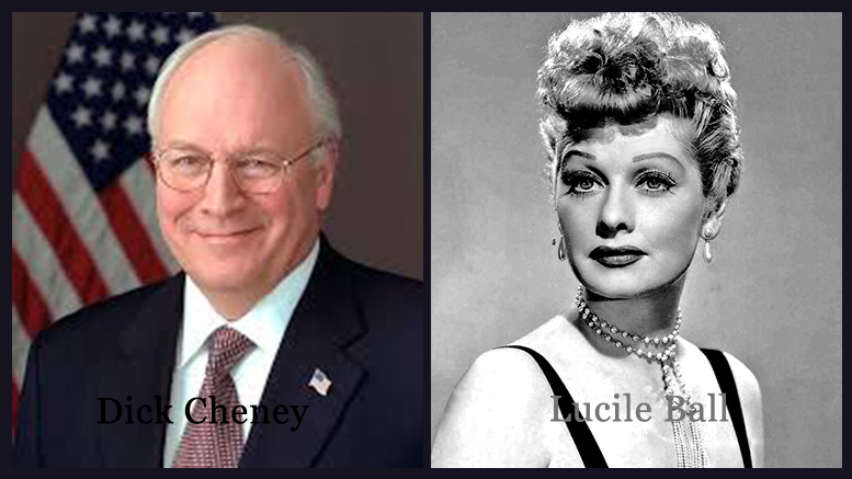 Failure to Success: Lucille Ball and Dick Cheney