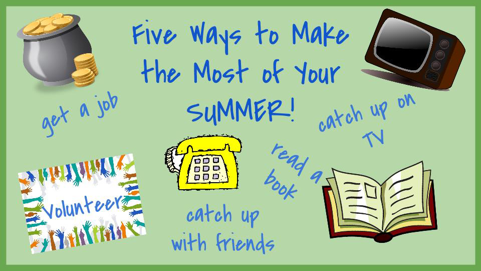 Five Ways to Make the Most of Your Summer