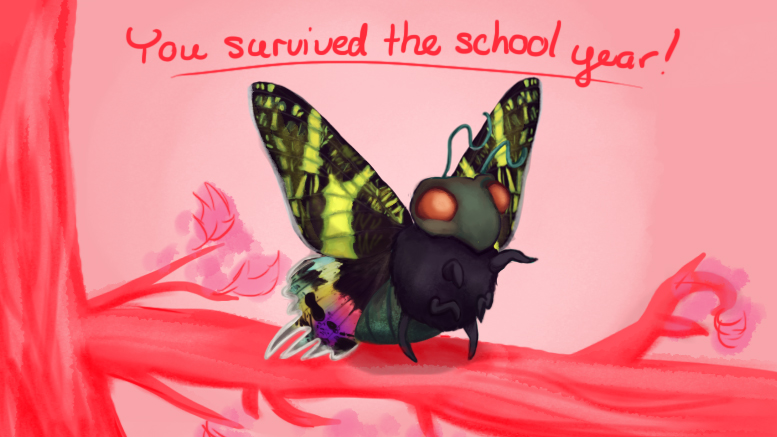 You survived the school year; have a Madagascar Sunset Moth ;)